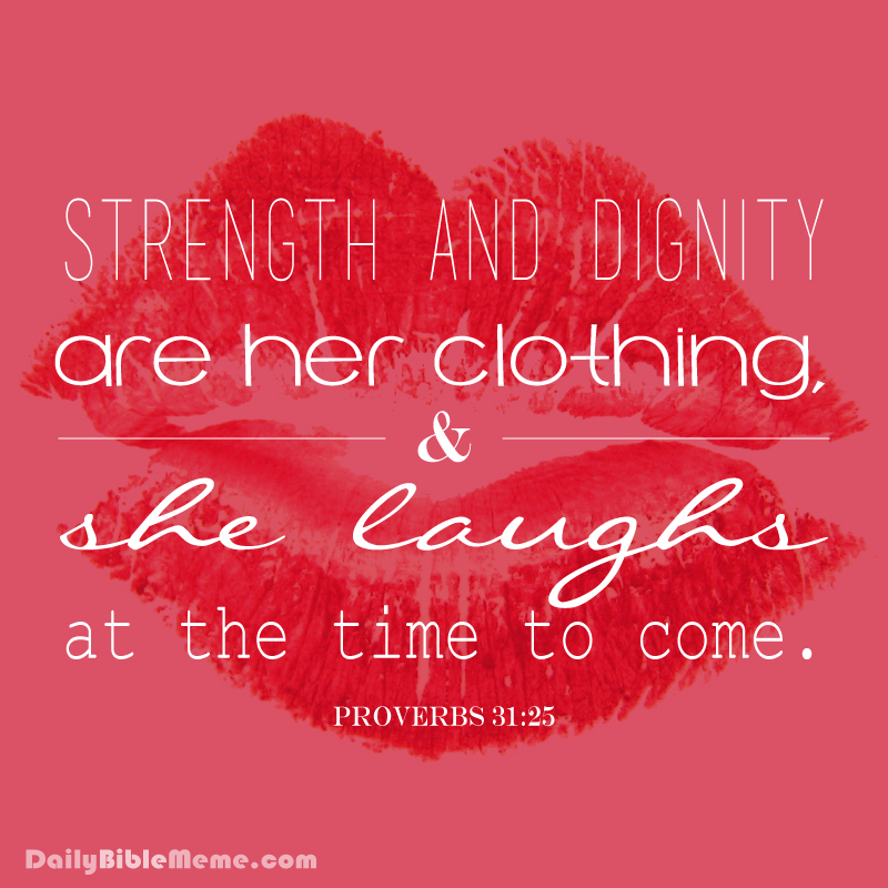 Proverbs 31 25 Quotes: Daily Bible Meme